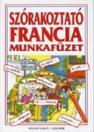 SZÓRAKOZTATÓ FRANCIA MUNKAFÜZET
