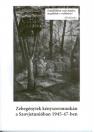 ZEBEGÉNYIEK KÉNYSZERMUNKÁN A SZOVJETUNIÓBAN 1945-47-BEN