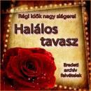 HALÁLOS TAVASZ - RÉGI IDŐK NAGY SLÁGEREI 16.