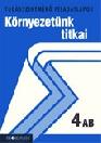 TUDÁSSZINTMÉRŐ KÖRNYEZETÜNK TITKAI 4AB MS-2764