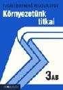 TUDÁSSZINTMÉRŐ KÖRNYEZETÜNK TITKAI 3AB MS-2763
