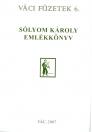 SÓLYOM KÁROLY EMLÉKKÖNYV - VÁCI FÜZETEK 6.