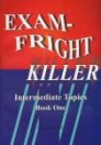 EXAM - FRIGHT KILLER INTERMEDIATE TOPICS BOOK ONE
