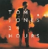 JONES, TOM - 24 HOURS