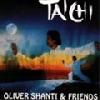 OLIVER SHANTI & FRIENDS - TAICHI