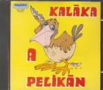 KALÁKA - A PELIKÁN