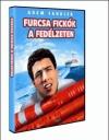 FURCSA FICKÓK A FEDÉLZETEN
