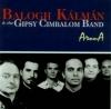 BALOGH KÁLMÁN & THE GIPSY CIMBALOM BAND - AROMA