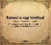 KALAND A RÉGI KIRÁLLYAL - HANGKÉPESKÖNYV 2CD - KOVÁCS ÁKOS ELŐADÁSÁBAN
