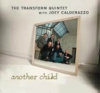 THE TRANSFORM QUINTET - ANOTHER CHILD