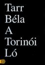 A TORINÓI LÓ - TARR BÉLA