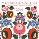 MAGYAR NÉPVISELETEK KIS NAPTÁR 2016