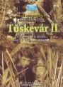 TÜSKEVÁR II. 6-8. RÉSZ