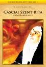 CASCIAI SZENT RITA - A LEHETETLENSÉGEK SZENTJE - 1. KIADÁS
