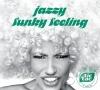 JAZZY FUNKY FELING