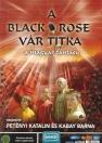 A BLACK ROSE VÁR TITKA