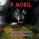 P. MOBIL - FARKASOK VÖLGYE KÁRPÁT-MEDENCE