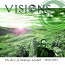 VISIONS - THE BEST OF MEDWYN GOODALL 1990-95