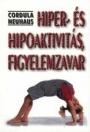 HIPER- ÉS HIPOAKTIVITÁS, FIGYELEMZAVAR