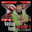 VASTAG TOMI - AZ ELSŐ X - 10 DAL AZ ÉLŐ SHOWBÓL