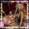 KESHA - I AM THE DANCE
