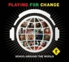 PLAYING FOR CHANGE - SONGS AROUND THE WORLD