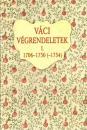 VÁCI VÉGRENDELETEK I. 1706-1750