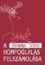 A HONFOGLALÁS FELSZÁMOLÁSA