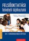 FELSŐOKTATÁSI FELVÉTELI TÁJÉKOZTATÓ 2011. FEBRUÁRBAN INDULÓ KÉPZÉSEK