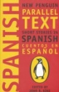 NEW PENGUIN PARALLEL TEXT SHORT STORIES IN SPANISH