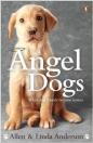 ANGEL DOGS - WHEN BEST FRIENDS BECOMES HEROES