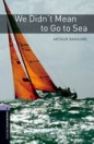 WE DIDN'T MEAN TO GO TO SEA - BOOKWORMS LIBRARY 4