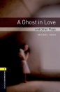 A GHOST IN LOVE - BOOKWORMS LIBRARY 1