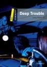 DEEP TROUBLE - DOMINOES ONE