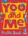YOU AND ME 1. PUPIL'S BOOK
