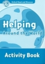 HELPING AROUND THE WORLD ACTIVITY BOOK - READ AND DISCOVER 6