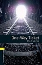 ONE-WAY TICKET - SHORT STORIES - BOOKWORMS LIBRARY 1.