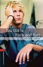 TOO OLD TO ROCK AND ROLL - BOOKWORMS LIBRARY 2