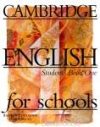 CAMBRIDGE ENGLISH FOR SCHOOLS STUDENTS BOOK ONE