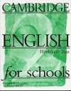 CAMBRIDGE ENGLISH FOR SCHOOLS WORKBOOK TWO