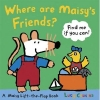 WHERE ARE MAISY S FRIENDS?