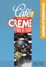 CAFÉ CRÉME 1. CAHIER D'EXERCICES