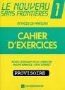 LE NOUVEAU SANS FRONTIÉRES 1 CAHIER DEXERCICES