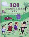 101 COMPTINES Á MIMER ET Á JOUER