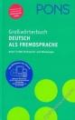 GROSSWÖRTERBUCH DEUTSCH ALS FREMDSPRACHE - PONS