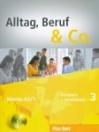 ALLTAG, BERUF & CO. 3. KURSBUCH + ARBEITSBUCH