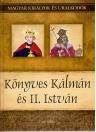 KÖNYVES KÁLMÁN ÉS II. ISTVÁN - MAGYAR KIRÁLYOK ÉS URALKODÓK