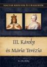 III.KÁROLY ÉS MÁRIA TERÉZIA - MAGYAR KIRÁLYOK ÉS URALKODÓK 24.