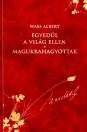 EGYEDÜL A VILÁG ELLEN - MAGUKRAHAGYOTTAK - WASS ALBERT DÍSZKIADÁS 26.