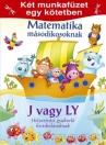MATEMATIKA MÁSODIKOSOKNAK, J VAGY LY